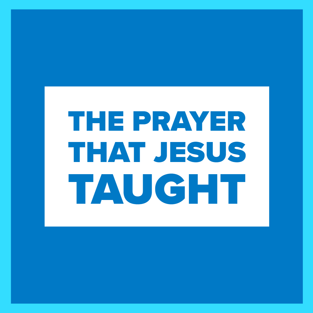 The Prayer that Jesus Taught