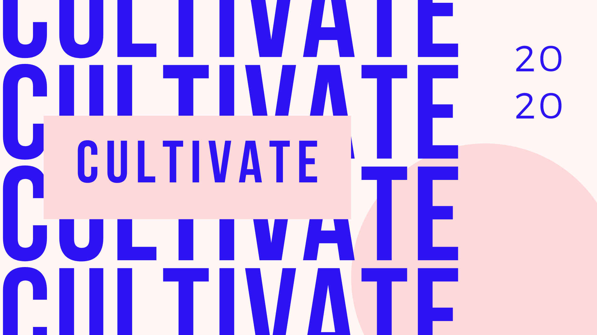 Cultivate 2020