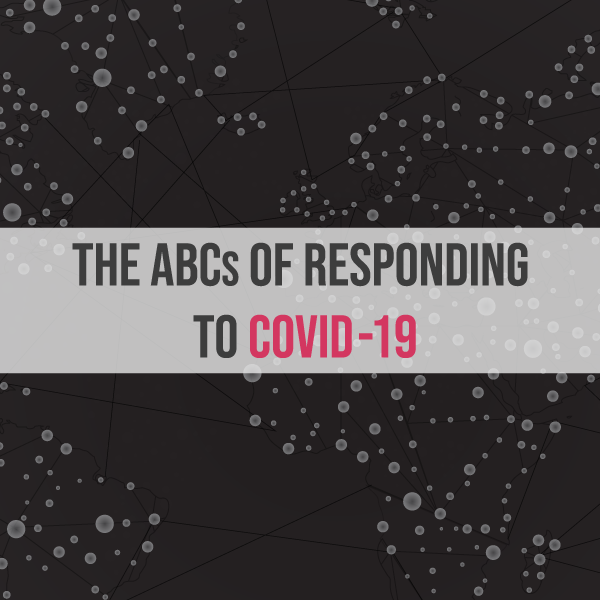 The ABCs of Responding to COVID-19