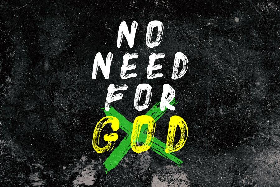Sermon Series - No Need for God